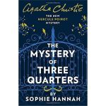 THE MYSTERY OF THREE QUARTERS: The New Hercule Poirot Myste