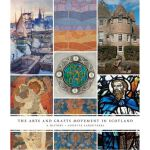 The Arts and Crafts Movement in Scotland: A History (Paul M