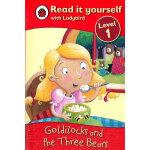 Ladybird:Goldilocks and Three Bears(Read It Yourself-Level 1) 小瓢虫分级读物:《金发姑娘和三只熊》(阅读级别:1)ISBN 9781409303879