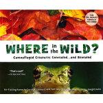 Where in the Wild? 《野外的秘密》荣获SB&F科学图书大奖/ 美国课外科普读物 ISBN 97815