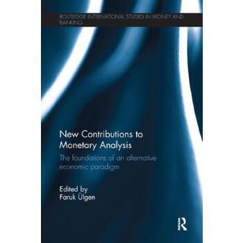 【预订】New Contributions to Monetary Analysis: The Foundations of an Alternative Economic Paradigm 预订商品,需要1-3个月发货,非质量问题不接受退换货。
