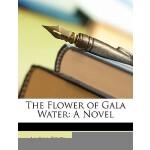 【预订】The Flower of Gala Water