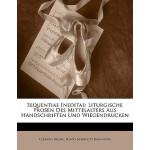 【预订】Sequentiae Ineditae: Liturgische Prosen Des Mittelalter