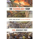 【预订】The Technology Trap: Capital, Labor, and Power in the A