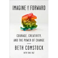 【预订】Imagine It Forward Courage, Creativity, and the Power o