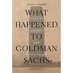 What Happened to Goldman Sachs 高盛公司内幕【英文原版 高盛公司内幕、华尔街内幕、金融必