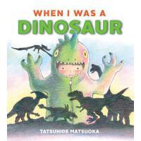 【预订】When I Was a Dinosaur