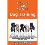 【预订】The Smart & Easy Guide to Dog Training How to Modify Ca