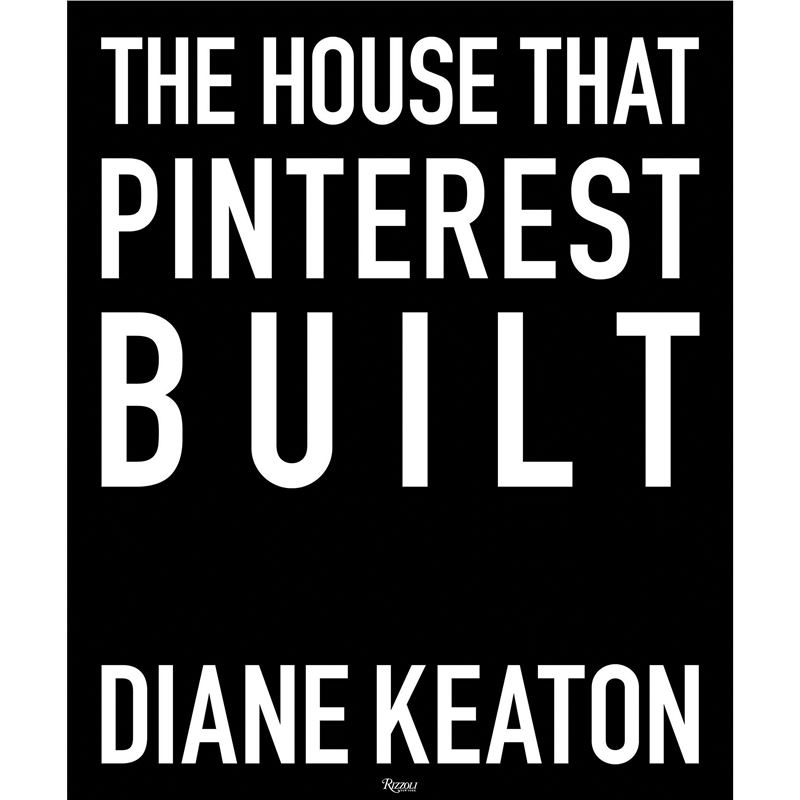 The House that Pinterest Built 9780847860005