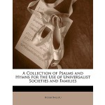【预订】A Collection of Psalms and Hymns for the Use of Univers
