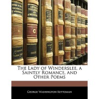 【预订】The Lady of Winderslee, a Saintly Romance, and Other Po