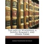 【预订】The Lady of Winderslee, a Saintly Romance, and Other Po