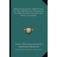 【预订】Bishop Colenso's Objections to the Historical Character