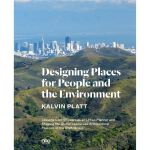 Designing Places for People and the Environment: Lessons fr