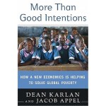 More Than Good Intentions: How a New Economics Is Helping t