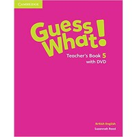 Guess What! Level 5 Teacher's Book with DVD British English
