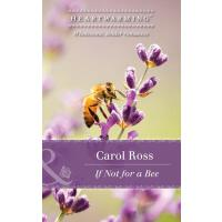 If Not For A Bee (Mills & Boon Heartwarming) (Seasons of Al