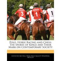 【预订】Polo, Horse Racing and Chess: The Sports of Kings and T