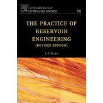【预订】The Practice of Reservoir Engineering (Revised Edition)