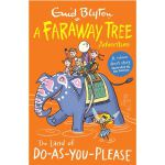 The Land of Do-as-You-Please: A Faraway Tree Adventure (Bly