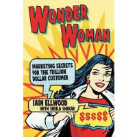 【预订】Wonder Woman: Marketing Secrets for the Trillion-Dollar