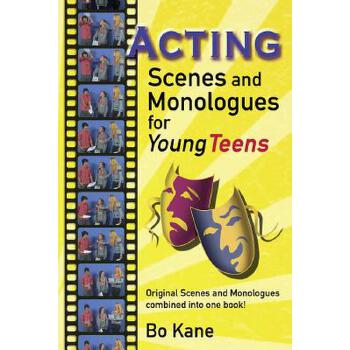 【预订】Acting Scenes and Monologues for Young Teens: Original Scenes and Monologues Combined Into One Book 预订商品,需要1-3个月发货,非质量问题不接受退换货。