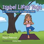 【预订】Isabel Likes Yoga: A Funtroduction to Yoga for Kids!