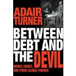 Between Debt and the Devil: Money, Credit, and Fixing Globa