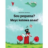 【预订】Sou Pequena? Meye Ketewa Anaa?: Brazilian Portuguese-Ak