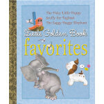 Little Golden Book Favorites: The Poky Little Puppy/Scuffy the Tugboat/The Saggy Baggy Elephant 金色童书:世界上最慢的小狗/小拖车闯世界/小象苏奇 ISBN9780375842153