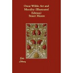 【预订】Oscar Wilde: Art and Morality (Illustrated Edition)