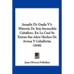 【预订】Amadis de Gaula V3: Historia de Este Invencible Caballe