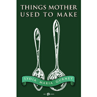 Classic Cookery - Things Mother Used To Make