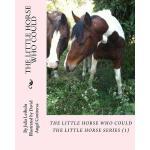 【预订】The Little Horse Who Could: The Little Horse Series (1)