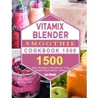 预订 Vitamix Blender Smoothie Cookbook 1500 9781803207681