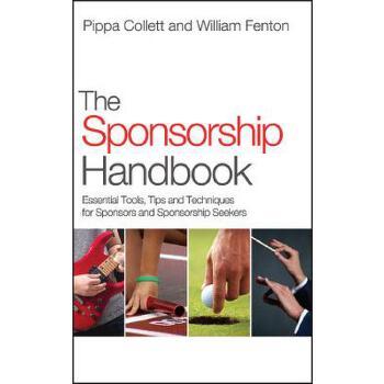 【预订】The Sponsorship Handbook  Essential Tools, Tips and Techniques for Sponsors and Sponsorship Seekers 预订商品,需要1-3个月发货,非质量问题不接受退换货。