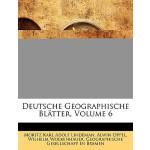 【预订】Deutsche Geographische Bltter, Volume 6