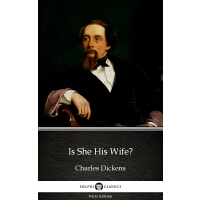 Is She His Wife? by Charles Dickens (Illustrated)