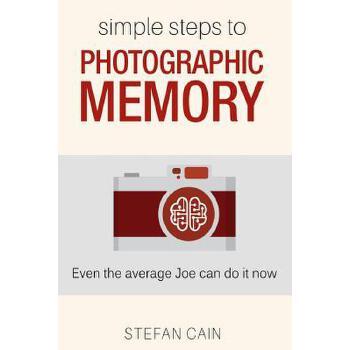 【预订】Simple Steps to Photographic Memory: Even the Average Joe Can Do It Now 预订商品,需要1-3个月发货,非质量问题不接受退换货。