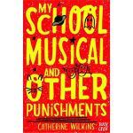 My School Musical and Other Punishments (Catherine Wilkins