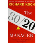 The 80/20 Manager: The Secret to Working Less and Achieving