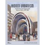 Hidden Urbanism: Architecture and Design of the Moscow Metr