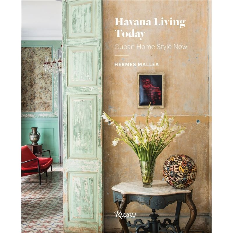 Havana Living Today: Cuban Home Style Now 9780847858804