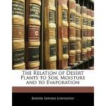 【预订】The Relation of Desert Plants to Soil Moisture and to E