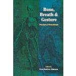 BONE, BREATH AND GESTURE(ISBN=9781556432019)