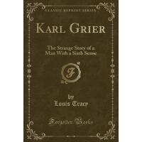 【预订】Karl Grier: The Strange Story of a Man with a Sixth Sen