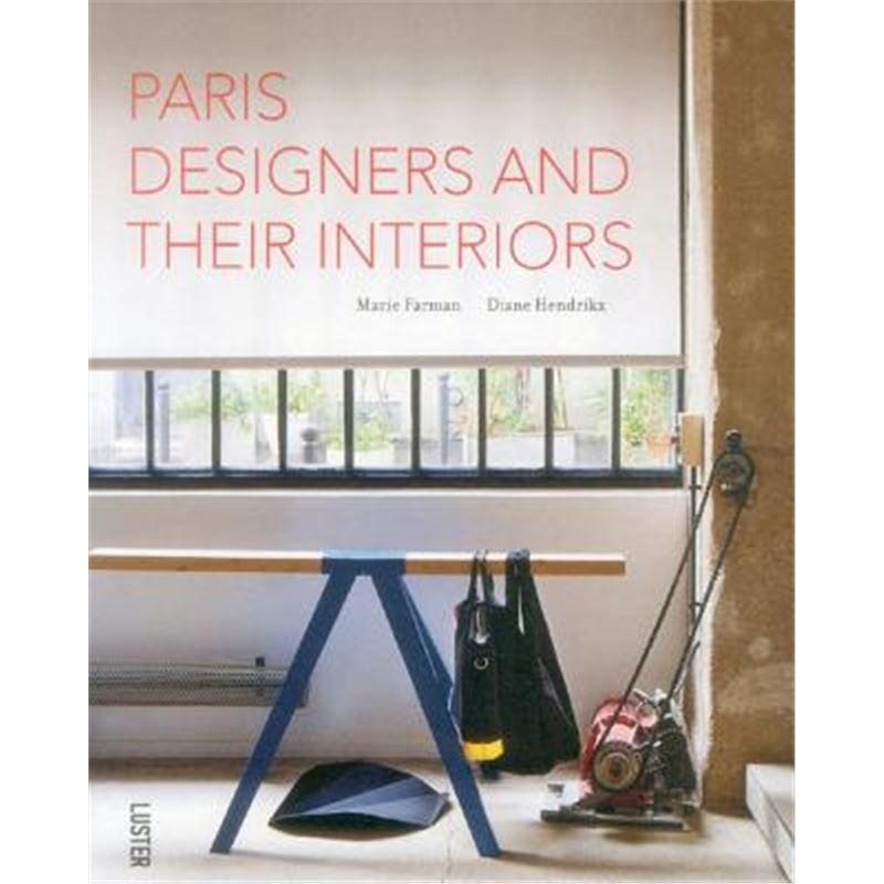 Paris' Designers and Their Interiors 9789460581267
