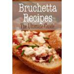 【预订】Bruschetta Recipes: The Ultimate Guide