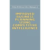 【预订】Improved Business Planning Using Competitive Intelligen
