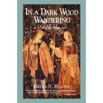 【预订】In a Dark Wood Wandering: A Novel of the Middle Ages